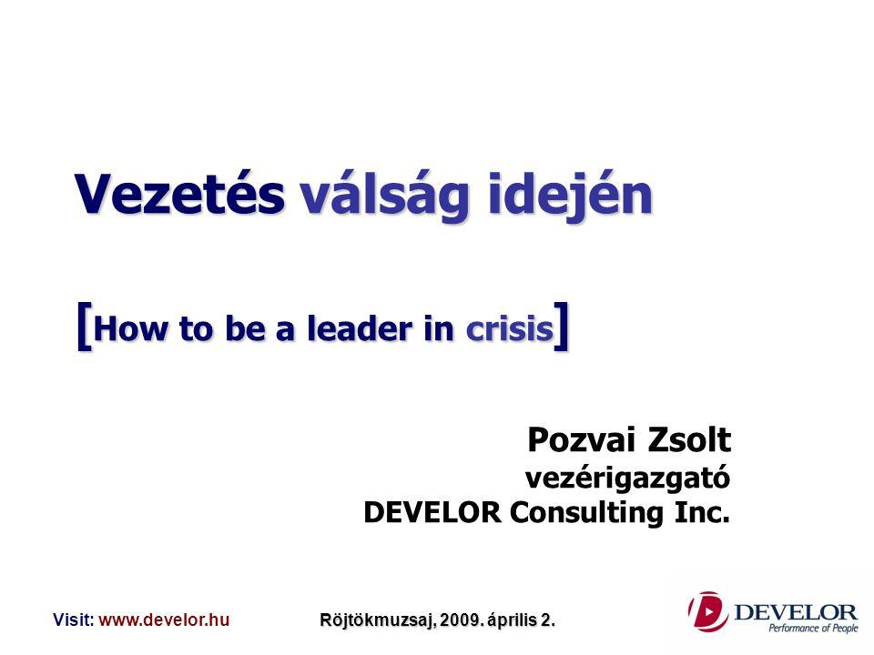 Vezetés válság idején [How to be a leader in crisis]